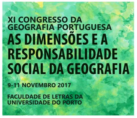 XI Congresso da Geografia Portuguesa - As Dimensões e a Responsabilidade Social da Geografia